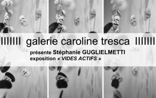 Exposition Art contemporain Stéphanie Guglielmetti, à la Galerie Caroline Tresca, Paris